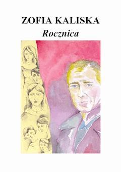 Rocznica - Zofia Kaliska - ebook