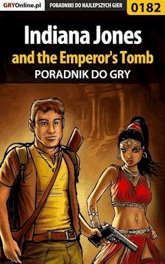 "Indiana Jones and the Emperor's Tomb - poradnik do gry - Marcin ""Cisek"" Cisowski - ebook"