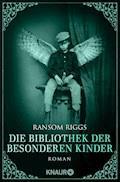Die Bibliothek der besonderen Kinder - Ransom Riggs - E-Book