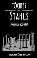 Töchter des Stahls - Allan Greyfox - E-Book