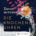Die Knochenuhren - David Mitchell - Hörbüch
