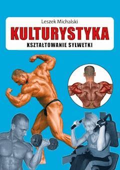Kulturystyka. Kształtowanie sylwetki - Leszek Michalski - ebook