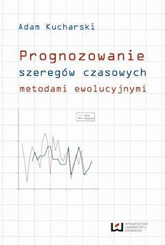 Prognozowanie szeregów czasowych metodami ewolucyjnymi - Adam Kucharski - ebook