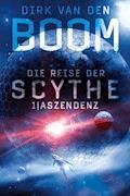Die Reise der Scythe 1: Aszendenz - Dirk van den Boom - E-Book