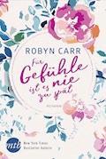 Für Gefühle ist es nie zu spät - Robyn Carr - E-Book