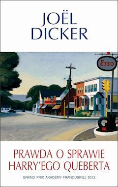 Prawda o sprawie Harry'ego Queberta - Joel Dicker - ebook
