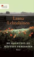 Du dachtest, du hättest vergessen - Leena Lehtolainen - E-Book