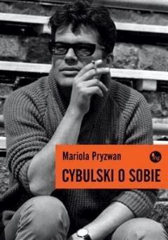 Cybulski o sobie - Mariola Pryzwan - ebook