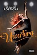 Uwertura - Adrianna Rozbicka - ebook
