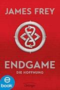 Endgame. Die Hoffnung - James Frey - E-Book