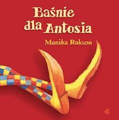 Baśnie dla Antosia - Monika Rakusa - ebook