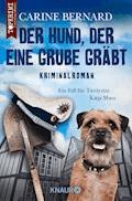 Der Hund, der eine Grube gräbt - Carine Bernard - E-Book