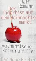Der Tigerbiss auf dem Weihnachtsmarkt - Ralf Romahn - E-Book