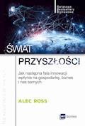 Świat przyszłości - Alec Ross - ebook