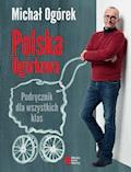 Polska Ogórkowa. Podręcznik dla wszystkich klas - Michał Ogórek - ebook