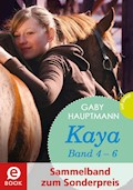 Kaya - frei und stark: Kaya 4-6 (Sammelband zum Sonderpreis) - Gaby Hauptmann - E-Book