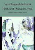 Pani Kant i madame Hyde - Bogna Skrzypczak-Walkowiak - ebook
