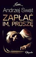 Zapłać im, proszę - Andrzej Swat - ebook
