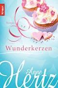 Wunderkerzen - Anne Hertz - E-Book