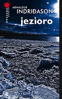 Jezioro - Arnaldur Indriðason - ebook