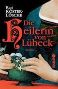 Die Heilerin von Lübeck - Kari Köster-Lösche - E-Book