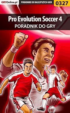"Pro Evolution Soccer 4 - poradnik do gry - Piotr ""Bandit"" Lewandowski - ebook"