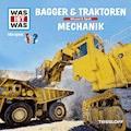 Was ist was Hörspiel: Bagger & Traktoren/ Mechanik - Manfred Baur - Hörbüch