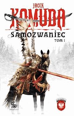 Samozwaniec, tom 1 - Jacek Komuda - ebook