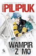 Wampir z MO - Andrzej Pilipiuk - ebook