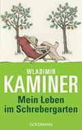 Mein Leben im Schrebergarten - Wladimir Kaminer - E-Book