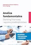Analiza fundamentalna. Standing finansowy i wycena przedsiębiorstwa - Aleksandra Pieloch-Babiarz, Artur Sajnóg - ebook