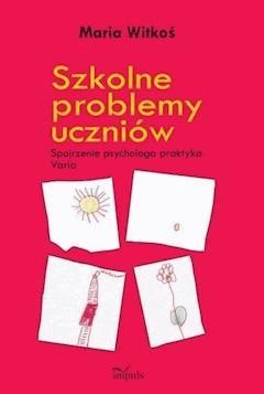 Szkolne problemy uczniów - Maria Witkoś - ebook
