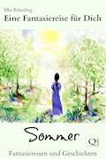 Eine Fantasiereise für Dich - Sommer - Elke Bräunling - E-Book