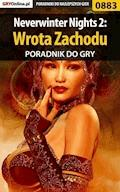 "Neverwinter Nights 2: Wrota Zachodu - poradnik do gry - Karol ""Karolus"" Wilczek - ebook"