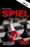 Spiel mit dem Tod - Anne Gold - E-Book
