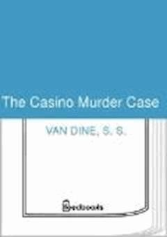 The Casino Murder Case - S. S. Van Dine - ebook