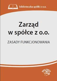 Zarząd w spółce z o.o. Zasady funkcjonowania - Opracowanie zbiorowe - ebook