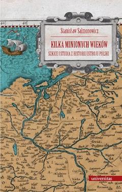 Kilka minionych wieków - prof. Stanisław Salmonowicz - ebook