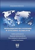Przedsiębiorstwa rodzinne w otoczeniu globalnym. Analiza porównawcza ekspansji międzynarodowej firm rodzinnych i nierodzinnych z rynku NewConnect - Wojciech Popczyk - ebook