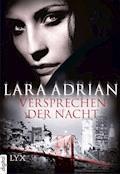 Versprechen der Nacht - Lara Adrian - E-Book