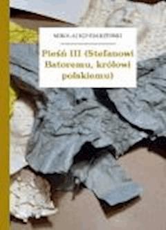 Pieśń III (Stefanowi Batoremu, królowi polskiemu) - Sęp Szarzyński, Mikołaj - ebook