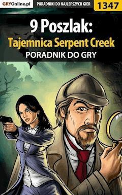 "9 Poszlak: Tajemnica Serpent Creek - poradnik do gry - Mateusz ""Boo"" Bartosiewicz - ebook"