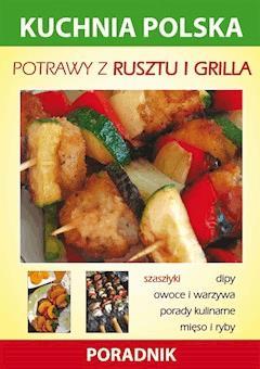 Potrawy z rusztu i grilla. Kuchnia polska. Poradnik - Anna Smaza - ebook
