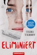 Eliminiert - Teri Terry - E-Book