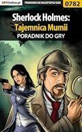 """Sherlock Holmes: Tajemnica Mumii - poradnik do gry - Katarzyna """"Kayleigh"""" Michałowska - ebook"""
