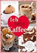 Ich liebe Kaffee - Veronika Pichl - E-Book