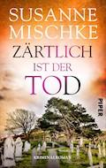 Zärtlich ist der Tod - Susanne Mischke - E-Book