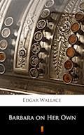 Barbara on Her Own - Edgar Wallace - E-Book