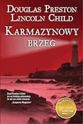 Karmazynowy brzeg - Douglas Preston, Lincold Child - ebook