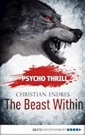 Psycho Thrill - The Beast Within - Christian Endres - E-Book